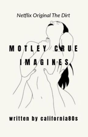 The Dirt Imagines | mötley crüe by california80s