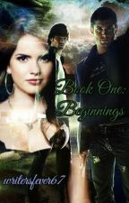 Book One: Beginnings (EDITED) by writersfever67
