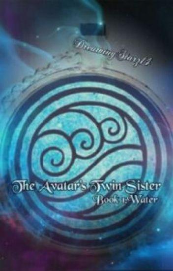 The Avatar's Twin (Book 1 Water)#Wattys2016