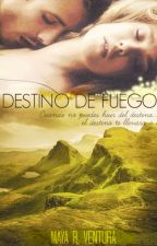 DESTINO DE FUEGO © by WiMary