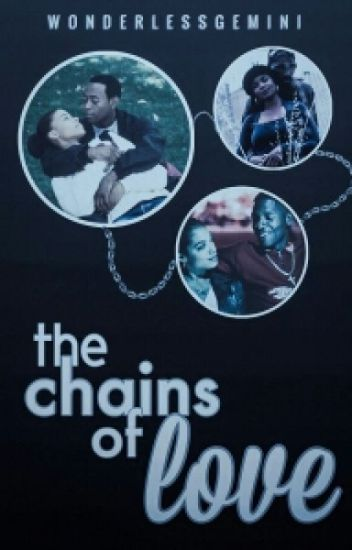 The Chains of Love (Completed)