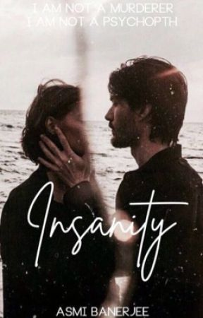 Insanity || Ongoing by asmithereader