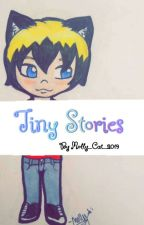 Tiny Stories (G/t Short stories) by Molly_Cat_2019