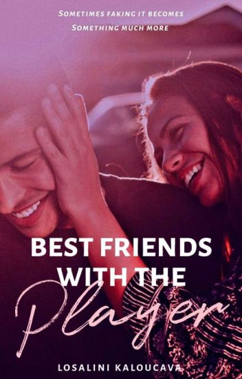 Best Friends with the Player √
