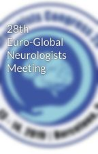 28th Euro-Global Neurologists Meeting by Neuro2019