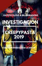 ☠ Investigacion Creepypasta 2019 ☠ (+ @_TheSevenDeadlySins) by BillieDragons