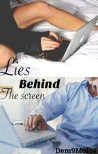 Lies Behind The Screen by Dem9Mofos