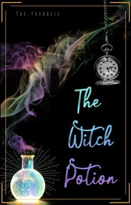The Witch Potion - [ 4 ] - Wattpad