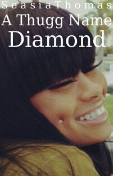 A Thugg name Diamond (Urban) Book 1