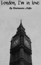London, I'm in Love by Khairunisa1803