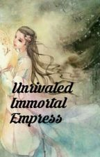 Unrivaled Immortal Empress by FairyofFrost