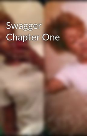 Swagger Chapter One by SimplyJhnaye