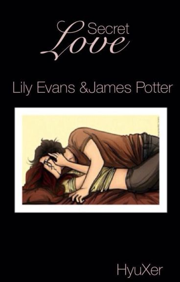 Secret Love - Lily Evans und James Potter FF (Jily)