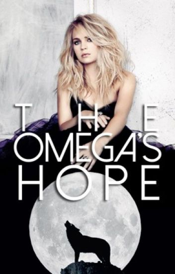 The Omega's Hope (ON HOLD)
