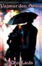 Yağmur'dan Sonra by luciferaftiell