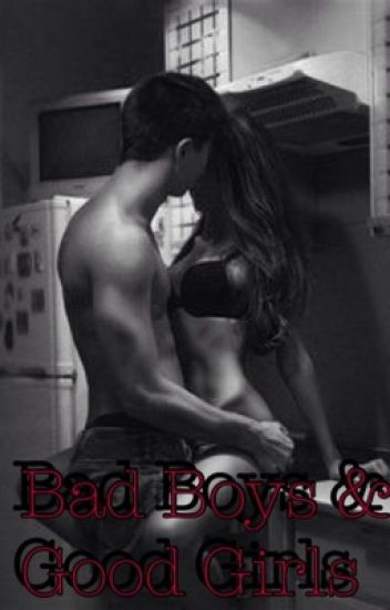 Bad Boys & Good Girls