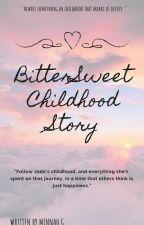 BitterSweet Childhood Story by -_Choi_Yu-na_-