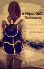 A Hijabi girl's Endeavors by MisGiggle