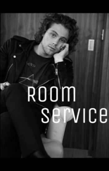 Room Service |:| Luke Hemmings