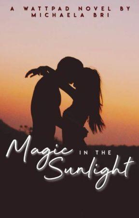 Magic In The Sunlight by MichaelaBri