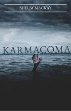 KARMACOMA by ShelbyMackay3