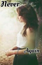 Never Again by XxInsaneRabbitxX