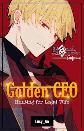 Golden CEO : Hunting for Legal Wife by Lucy_An_Gilgamesh