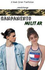Campamento Militar || Nash Grier (Editando) by _needchange