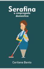 Serafina, a empregada doméstica by CerileneBento