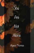 You Are Not Alone by apostolic_girl_03