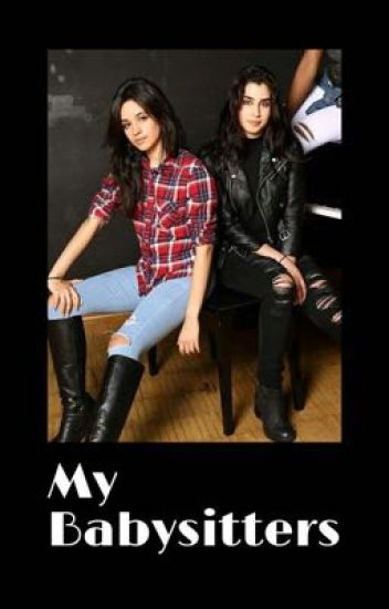 My Babysitters- camren/you