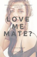 Love Me, Mate? by TalkativeLove