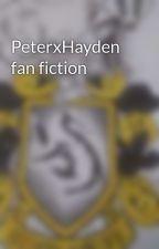 PeterxHayden fan fiction by Lioness8818