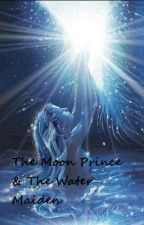 The Moon Prince & the Water Maiden ((ON HOLD)) by firegoddess1