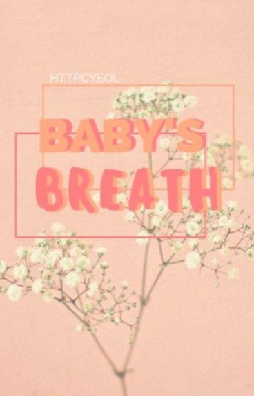     ‣ BABY'S BREATH ;BaekYeol.