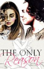 The only reason. | H.S | by xxharryshandsx