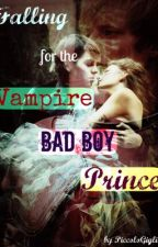 Falling For The Vampiric Bad Boy Prince!! by PiccoloGiglio