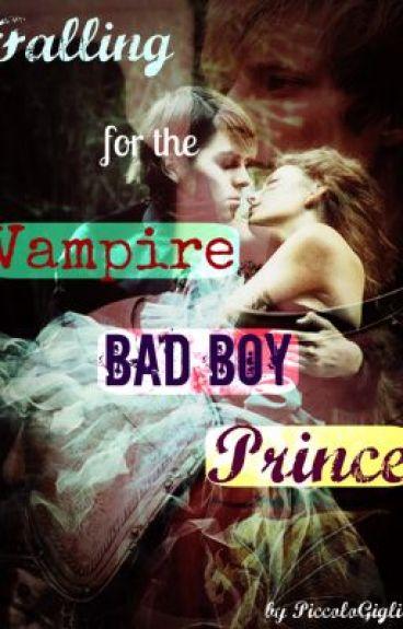 Falling For The Vampiric Bad Boy Prince!!