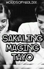 Sakaling Maging Tayo|√ by wordsofharlixx