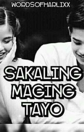 Sakaling Maging Tayo by wordsofharlixx