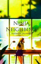 || Ninja Neighbors || ᴰⁱˢᶜᵒⁿᵗⁱⁿᵘᵉᵈ by Infijaune