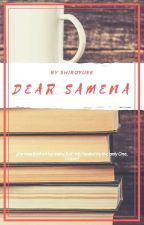 Dear Samena by Shiroyuee