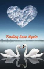 Finding Love Again...!!!! (Complete)  by NamrataVerma7
