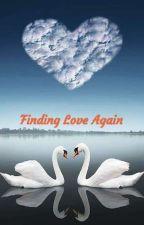 Finding Love Again...!!!! by NamrataVerma7