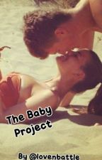 The Baby Project (on hold) by lovenbattle