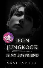 Jeon Jungkook is My Boyfriend | ✔️ by agatharoza