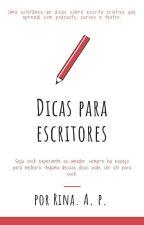 Dicas Para Escritores by RinaAvilaPereira