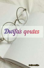 DWIFA'S QOUTES by DwifaMustika