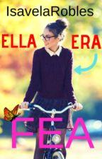 Ella era fea by IsavelaRobles