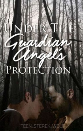 Under The Guardian Angel's Protection [Sterek] (boyxboy) by teen_sterek_wolf